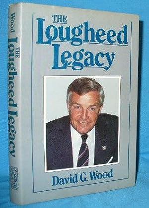 The Lougheed Legacy: Wood, David G.