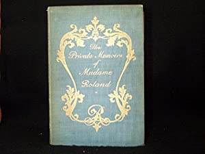 THE PRIVATE MEMOIRS OF MADAME ROLAND: JOHNSON, EDWARD GILPIN