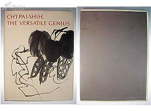 Ch'i Pai-Shih: The Versatile Genius. Chinese Paintings: Ch'i Pai-Shih, Qi