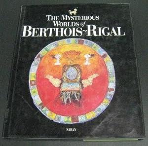 The Mysterious Worlds of Berthois-Rigal: Bosquet, Alain