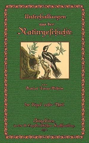 Unterhaltungen aus der Naturgeschichte, Der Vögel, erster Theil: Wilhelm, Gottlieb Tobias