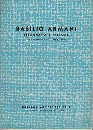 Basilio Armani: litografo e pittore.: Collana artisti: ARMANI, Ernesto G.