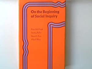 On the Beginning of Social Enquiry.: McHugh, Peter, Stanley