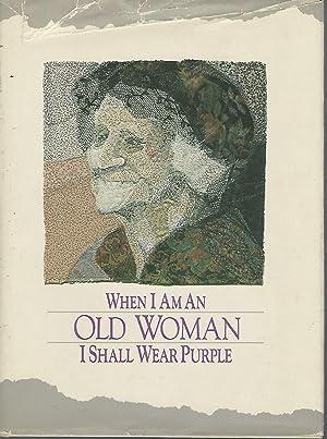 When I Am an Old Woman I: Martz, Sandra Ed