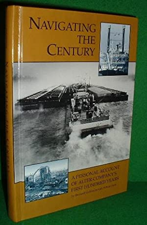 NAVIGATING THE CENTURY A Personal Account of ALTER COMPANY'S First Hundred Years