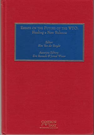 Essays on the Future of the WTO: Borght, Kim Van der [Editor]