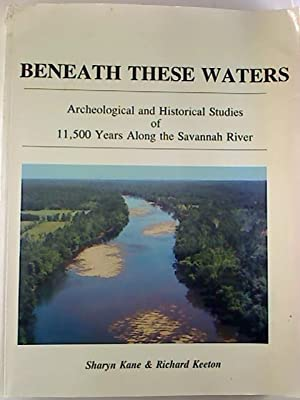 Beneath these Waters : Archeological and Historical: Sharyn Kane /