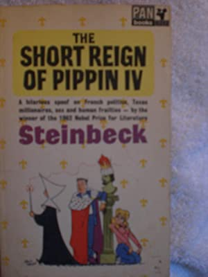 The Short Reign of Pippin IV: Steinbeck, John