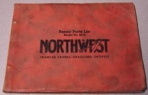Repair Parts List Model No. 80-D Northwest: Northwest Engineering Co.