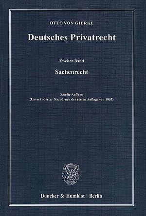 Deutsches Privatrecht 2 : Sachenrecht: Otto von Gierke