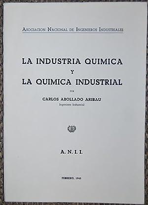 LA INDUSTRIA QUIMICA Y LA QUIMICA INDUSTRIAL: ABOLLADO ARIBAU, Carlos