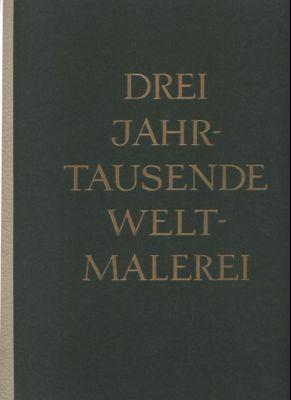 Bild des Verkäufers für Drei Jahrtausende Weltmalerei. Text/Bildband. zum Verkauf von Leonardu