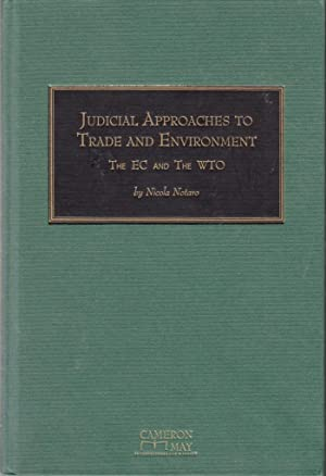 Judicial Approaches to Trade & the Environment: Notaro, Nicola
