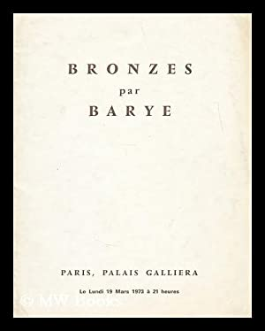 Bronzes par Barye. 1973 Mar. 19: Musee Galliera
