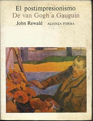 El postimpresionismo - De Van Gogh a Gauguin: John Rewald