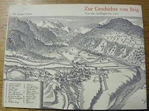 Zur Geschichte von Brig. Von den Anfängen: CARLEN, Louis.