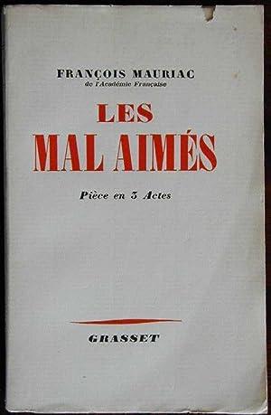 Les mal aimés: MAURIAC, François