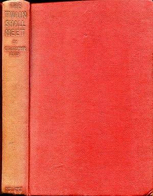 The Twain Shall Meet.: Rand, Christopher
