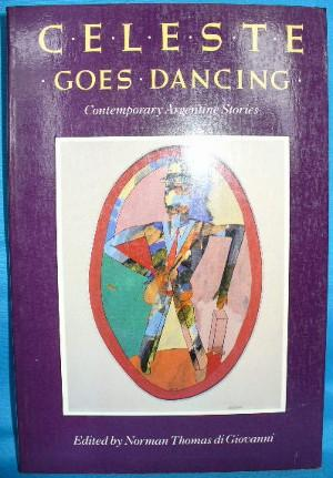 Celeste Goes Dancing and Other Stories: An: di Giovanni, Norman