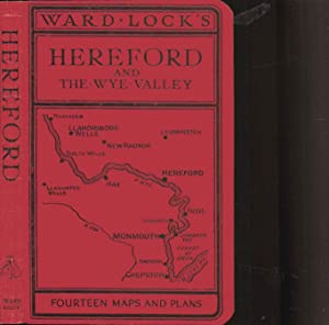 Guide to Hereford and the Wye Valley, Llandrindod Wells and the Spas of Central Wales. Special ...