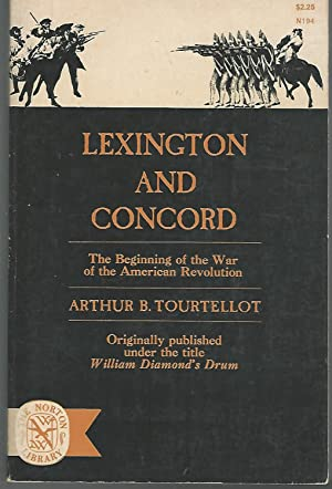 Lexington and Concord: The Beginning of the: Tourtellot, Arthur B.