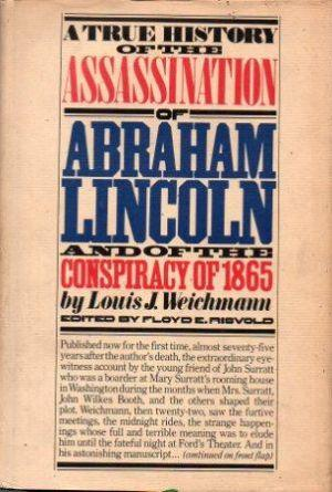 A TRUE HISTORY OF THE ASSASSINATION OF: Weichmann (Louis J.)