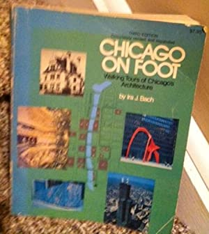 Seller image for Chicago on Foot : Walking Tours of Chicago's Architecture third edition for sale by Henry E. Lehrich