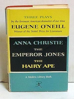 Three Plays: Anna Christie, The Emperor Jones: O'Neill, Eugene