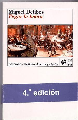 PEGAR LA HEBRA (coleccion ancora y delfin: Miguel Delibes