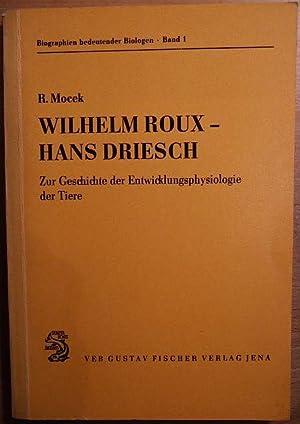 Wilhelm Roux, Hans Driesch : zur Geschichte: Mocek, Reinhard:
