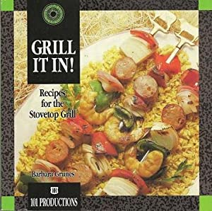 Grill It In!: Recipes for the Stovetop Grill