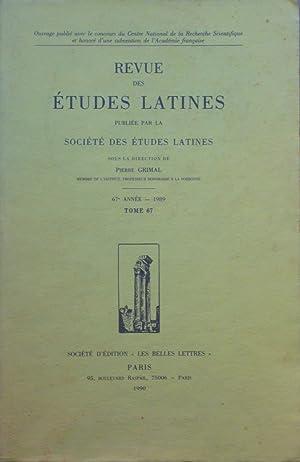 Revue des Études Latines - 67ème année - 1989.- Tome 67: collectif sous la direction de Pierre ...