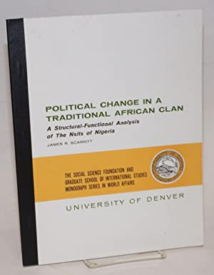 Political change in a traditional African clan; a structural-functional analysis of the Nsits of ...