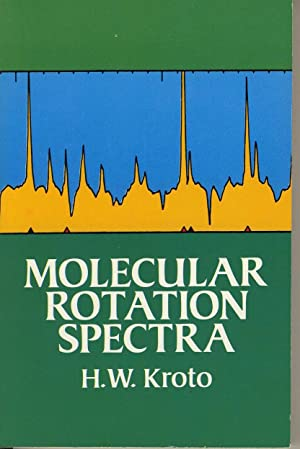 Molecular rotation spectra: KROTO H. W.