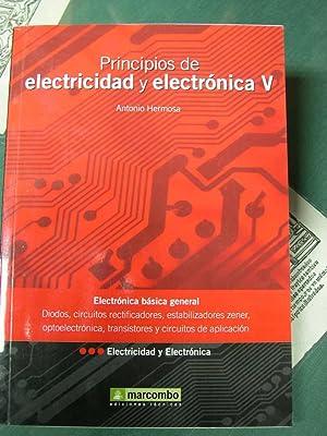 PRINCIPIOS DE ELECTRICIDAD Y ELECTRONICA . Volumen: Hermosa, Antonio