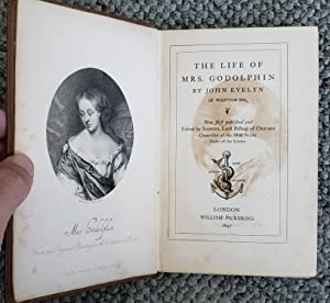 The Life of Mrs. Godolphin. Now first published and Edited by Samuel Lord Bishop of Oxford.: EVELYN...