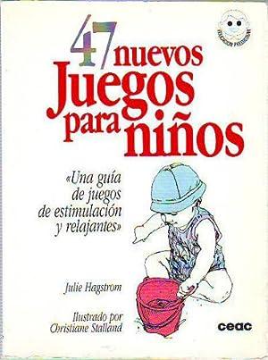 47 NUEVOS JUEGOS PARA NIÑOS.: HAGSTROM Julie.BIENESTAR SOCIAL Y DESARROLLO DE LOS DERECHOS SOCIALES.