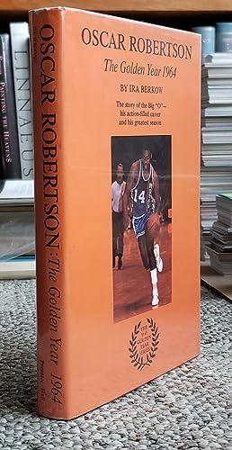 Oscar Robertson: The Golden Year 1964.: BERKOW, Ira: