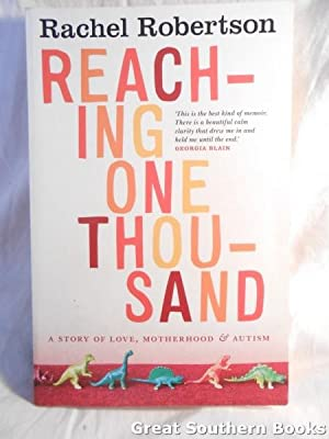 Reaching One Thousand : A Story of Love, Motherhood and Autism