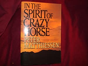 In the Spirit of Crazy Horse.: Matthiessen, Peter.