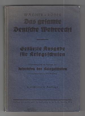 Das Gesamte Deutsche Wehrrecht - Gekürzte Ausgabe für Kriegsschulen. Ergänzbare Sammlung aller ...