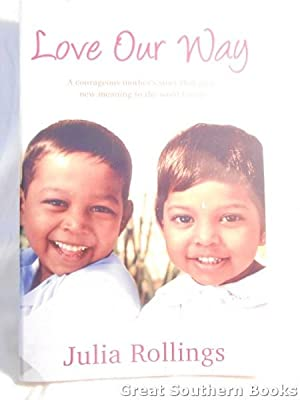 Love Our Way : A Courageous Mother's Story That Gives New Meaning to the Word Family