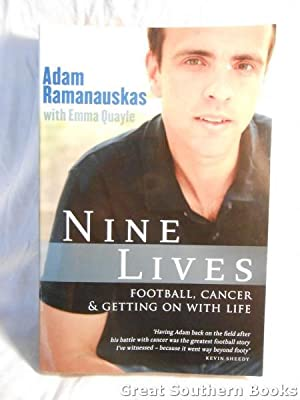 Nine Lives : Football, Cancer and Getting on with Life