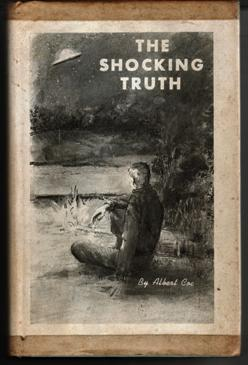 The Shocking Truth (1920's UFO Contactee Account): Coe, Albert [H. Albert Coe]
