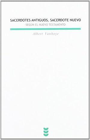 Sacerdotes antiguos, sacerdote nuevo según el Nuevo Testamento de Albert  Vanhoye: Nuevo Encuadernación de tapa blanda (1984) | Librería ARS