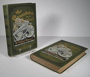 Auf Schneeschuhen durch Grönland (Groenland). 2 Volumes: Nansen, Fridtjof