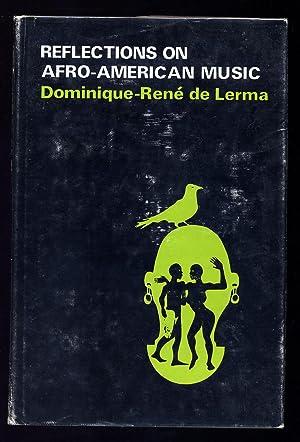 Reflections on Afro-American Music: DE LERMA, Dominique-Rene