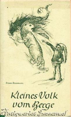 Kleines Volk vom Berge. Geschichten von Steinen,: Braumann, Franz