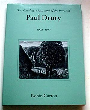 THE CATALOGUE RAISONNE OF THE PRINTS OF PAUL DRURY. 1903 - 1987.