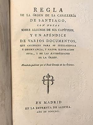 Regla de la orden de Caballería de Santiago, con notas sobre algunos de sus capítulos y un apéndice...